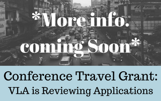 Conference Travel Grant: VLA is Reviewing Applications. More info. coming soon.