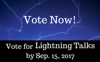 Vote Now for Lightning Talks by Sep. 15, 2017