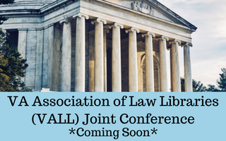 Virginia Association of Law Libraries (VALL) Joint Conference Coming Soon
