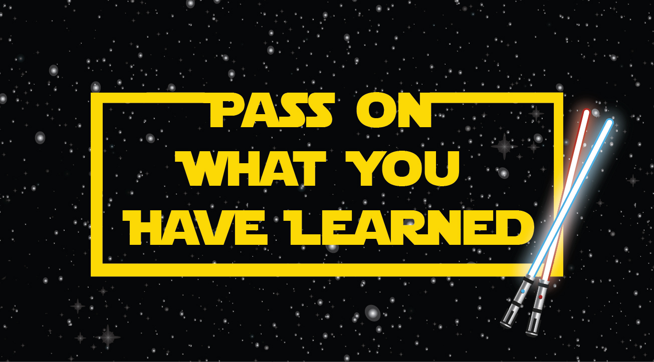 Pass On What You've Learned